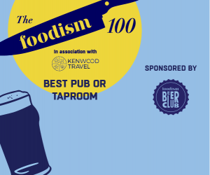 The Foodism 100: Best Pub or Taproom 2019